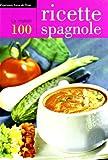 Scarica Libro Le centro unigliori ricette spagnole (PDF,EPUB,MOBI) Online Italiano Gratis