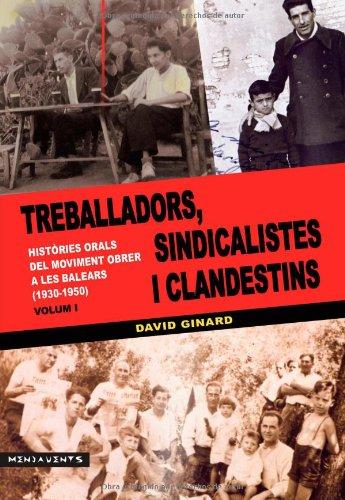 Treballadors, sindicalistes i clandestins Vol. I (Menjavents) por David Ginard I Ferón