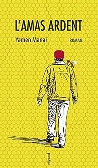 L'amas ardent par Yamen Manai