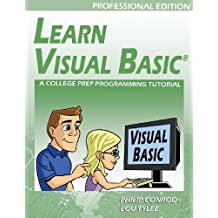 Learn Visual Basic Professional Edition - A College Prep Programming Tutorial