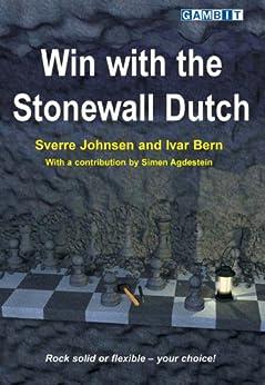 Win with the Stonewall Dutch (English Edition) von [Johnsen, Sverre, Bern, Ivar, Agdestein, Simen]