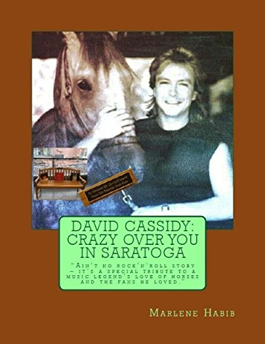 David Cassidy: Crazy Over You in Saratoga: Ain't no rock 'n' roll story: It's a special tribute to a music legend's love of horses and the fans he loved -