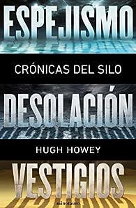 Crónicas del Silo par Hugh Howey