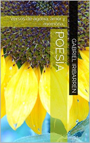 Poesía: Versos  de  agonía, amor y memoria… por Gabriel iribarren