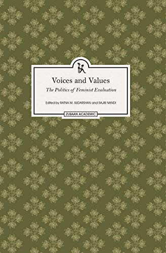 Voices and Values - The Politics of Feminist Evaluation por Ratna M. Sudarshan
