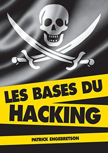 Les bases du hacking par Patrick Engebretson