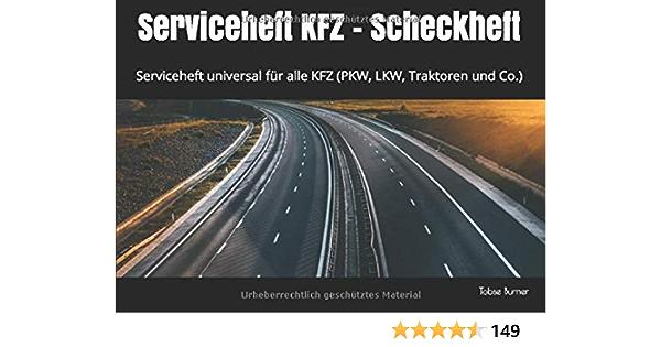 Serviceheft Kfz Scheckheft Serviceheft Universal Für Alle Kfz Pkw Lkw Traktoren Und Co Burner Tobse Bücher