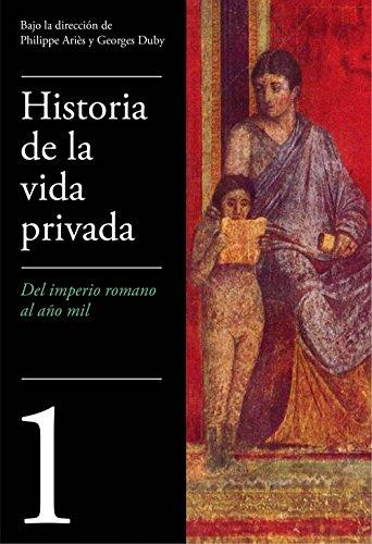 Del Imperio Romano al año mil (Historia de la vida privada 1 ...