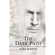The Dark Path by Luke Romyn (2011-03-01)