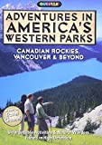 Adventures in America's Western Parks: Canadian Rockies, Vancouver & Beyond