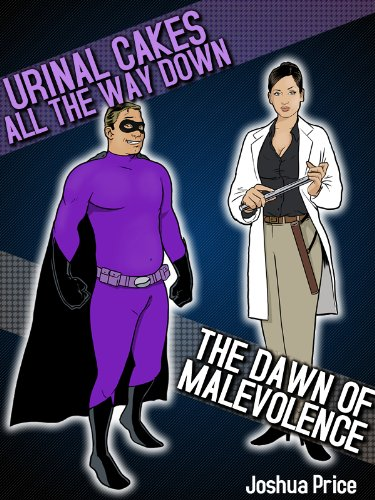 The Dawn of Malevolence / Urinal Cakes All the Way Down - Two Pack (The Annals of Absurdity) (English Edition)