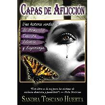 Capas de Aflicción:: Una historia verdadera de Homicidio, Traición, Valentía, y Esperanza. (Capas de Violencia; Capas de Alegria)