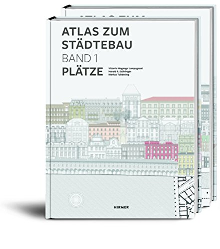 Atlas zum Städtebau: Band 1: Plätze Band 2: Straßen