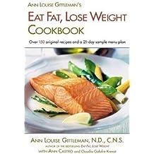 Ann Louise Gittleman's Eat Fat, Lose Weight Cookbook by Ann Louise Gittleman (2001-03-27)