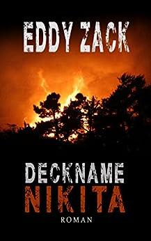 Deckname Nikita: die Kaukasus-Intrige (German Edition) by [Zack, Eddy, Crusius, Detlev]