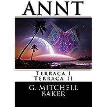 ANNT: Terraca I & II: Adaptable Neo-Nature Technology (English Edition)