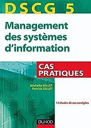 DSCG 5 - Management des systèmes d'information : Cas pratiques (DSCG 5 - Management des systèmes d'information - DSCG 5 t. 1)