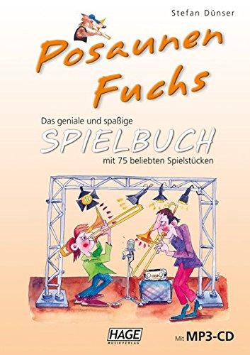 Posaunen Fuchs Spielbuch (mit MP3-CD): Das geniale und spaßige Spielbuch mit 75 beliebten Stücken