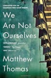 Front cover for the book We are Not Ourselves by Matthew Thomas
