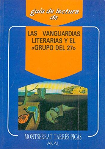 Las vanguardias literarias y el «Grupo del 27» (Guías de lectura)