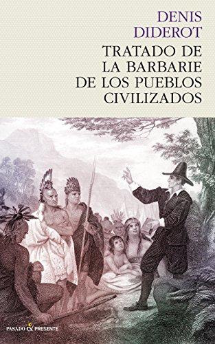 Descargar Libro Tratado de la barbarie de los pueblos civilizados (Historia (pasado)) de Denis Diderot