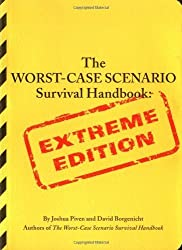 The Worst-Case Scenario Survival Handbook: Extreme Edition by Joshua Piven (2005-10-14)
