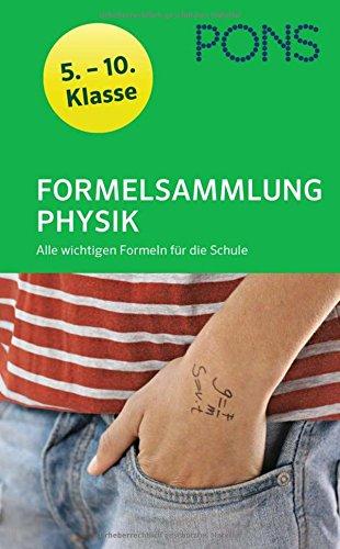 PONS Formelsammlung Physik 5.-10. Klasse: Alle wichtigen Formeln für die Schule