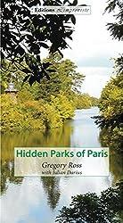 Hidden Parks of Paris by Gregory Ross (2014-08-02)