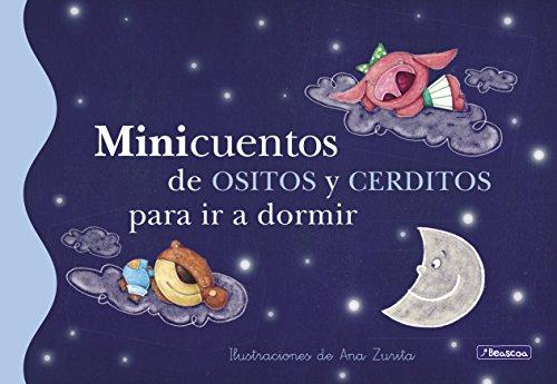 Minicuentos de ositos y cerditos para ir a dormir por Ana Zurita