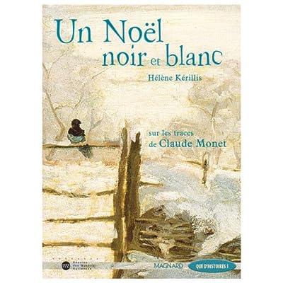 Un Noël noir et blanc : Sur les traces de Claude Monet