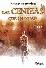 Las cenizas que quedan par  Andrea Prieto Pérez