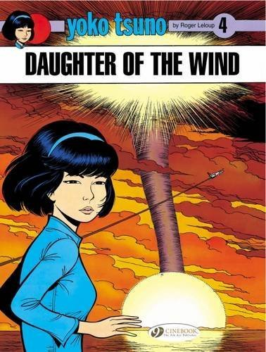 Daughter of the Wind: Yoko Tsuno Vol. 4 by Leloup, Roger (2009) Paperback