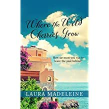 Where the Wild Cherries Grow: A Novel of the South of France (Thorndike Press Large Print Women's Fiction)