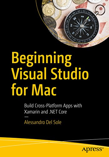 Beginning Visual Studio for Mac: Build Cross-Platform Apps with Xamarin and .NET Core (English Edition)