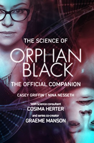 The Science of Orphan Black: The Official Companion PDF Books
