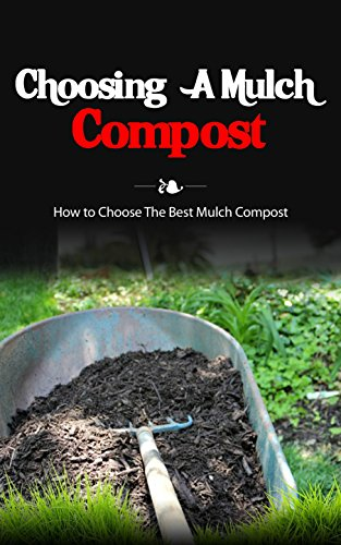 Choosing A Mulch Compost : How to Choose The Best Mulch ...
