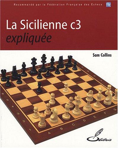 La Sicilienne c3 expliquée par Sam Collins
