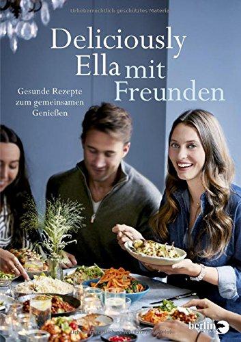 Preisvergleich Produktbild Deliciously Ella mit Freunden: Gesunde Rezepte zum gemeinsamen Genießen
