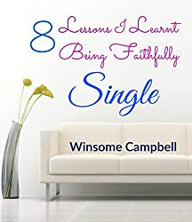 8 Lessons I Learnt  Being Faithfully Single
