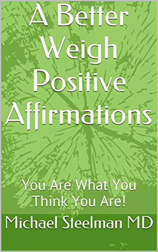 itive Affirmations: You Are What You Think You Are! (A Better Weight Book 2) (English Edition) ()