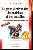 Le grand dictionnaire des malaises et des maladies de Jacques Martel édition revue et augmentée (2007)