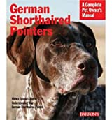 [ { German Shorthaired Pointers: Everything about Purchase, Care, Nutrition, Behavior, and Training } ] BY ( Author ) Mar-2008 [ Paperback ]