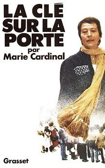 La clé sur la porte (Littérature Française) par [Cardinal, Marie]