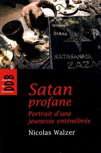 Satan profane : Portrait d'une jeunesse entnbre