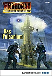 Maddrax - Folge 444: Das Pulsarium