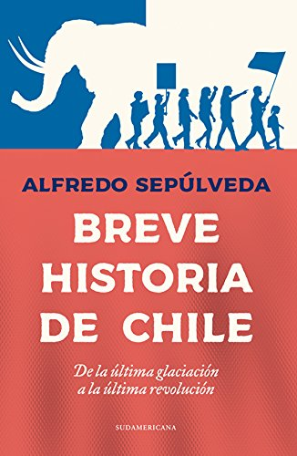 Breve historia de Chile por Alfredo Sepulveda