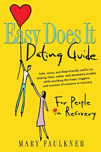 Easy Does It Dating Guide: For People in Recovery (English Edition)