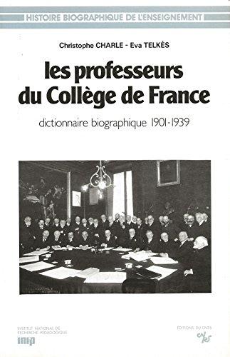 Les professeurs du Collège de France. Dictionnaire biographique, 1901-1939.