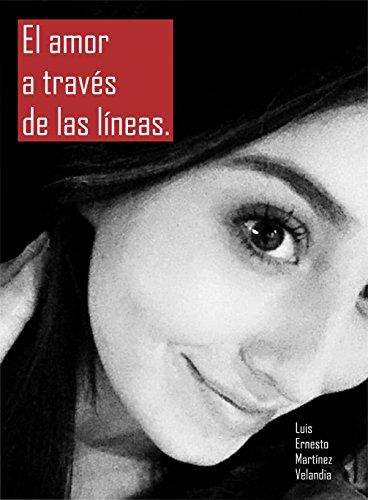 El amor a través de las líneas: Despertando sensibilidad por Luis Ernesto Martínez Velandia