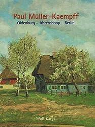 Paul Müller-Kaempff: 1841 Oldenburg-Ahrenshoop - Berlin 1941